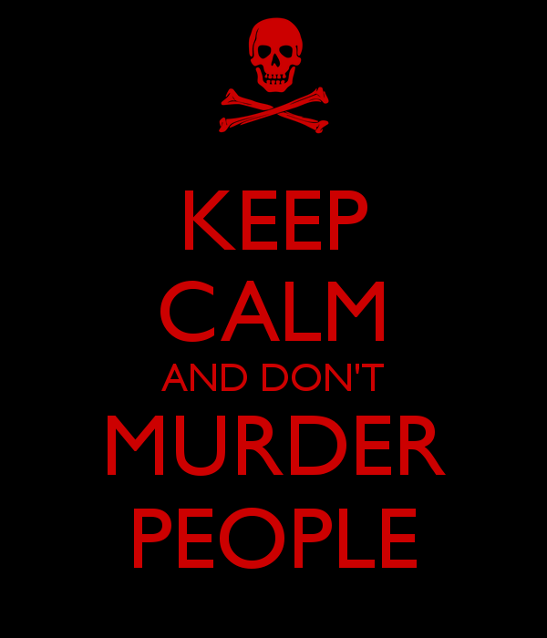 keep-calm-and-don-t-murder-people.png