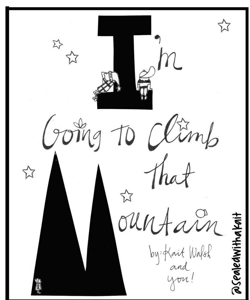 I'm Going To Climb That Mountain coloring book by Kait Walsh