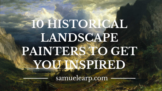 10 Historical landscape painters to get you inspired.png