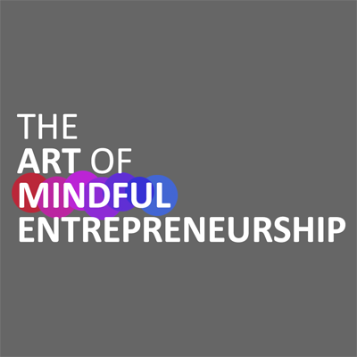 The Art of Mindful Entrepreneurship