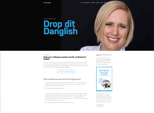 DROP DIt DANGLISHFOR COMPANIES & SCHOOLS - If your Danish company has adopted English as its corporate language, you may be discovering the limits to some of your employees' English capabilities. This presentation covers both the common mistakes Danes make in English (as described in Kay's book, Top 35 Mistakes Danes Make in English)and helps make sure the English you may have learned in school 30 years ago is up-to-date. The presentation is also popular at gymnasium