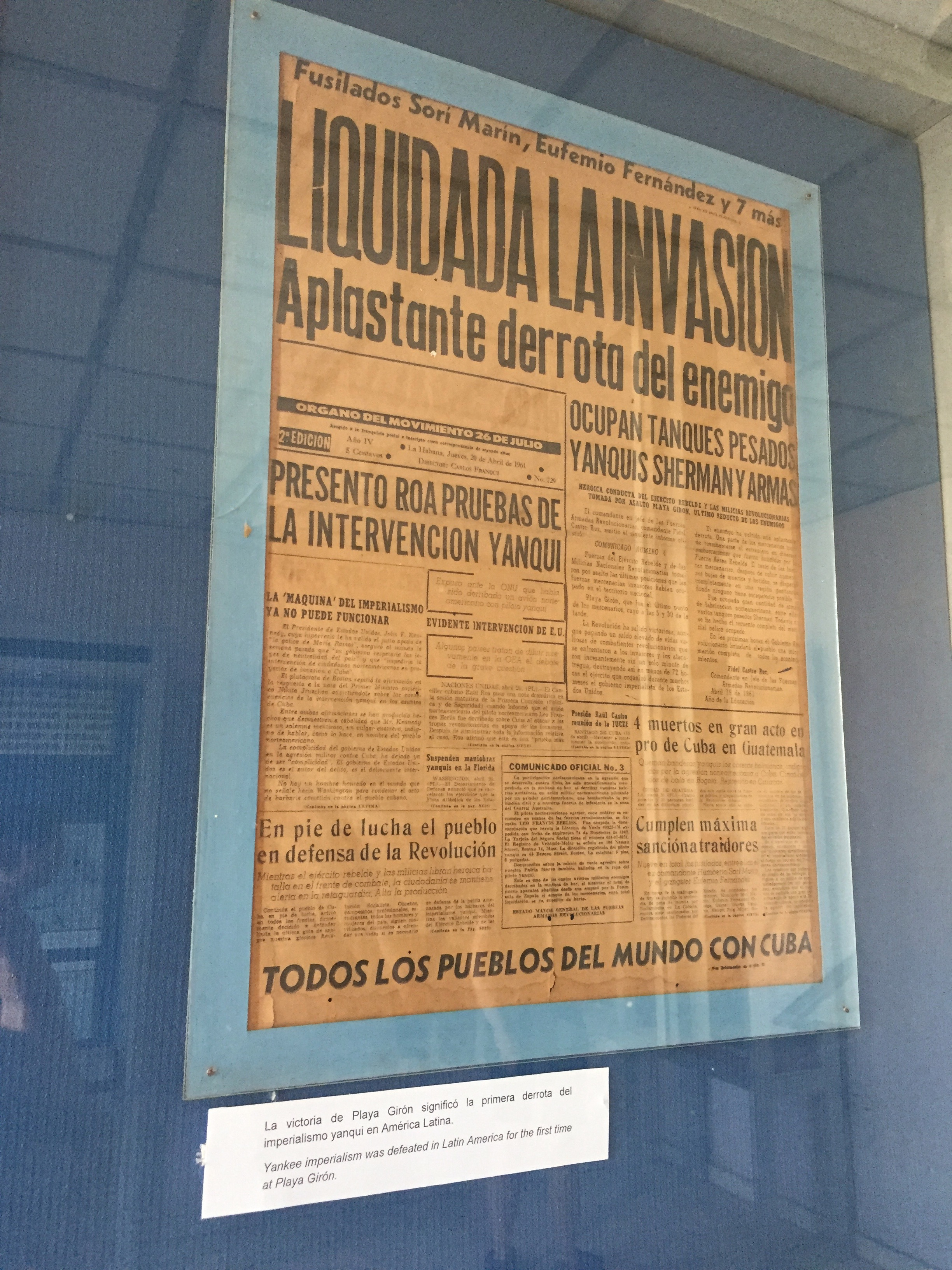 "A display at the disappointingly amatuerish Museo de la Revolución. History is written by the winners; in this case, Cuba after the Bay of Pigs. The caption under the front page reads: ""Yankee imperialism was defeated in Latin America for the first time at Playa Girón."""