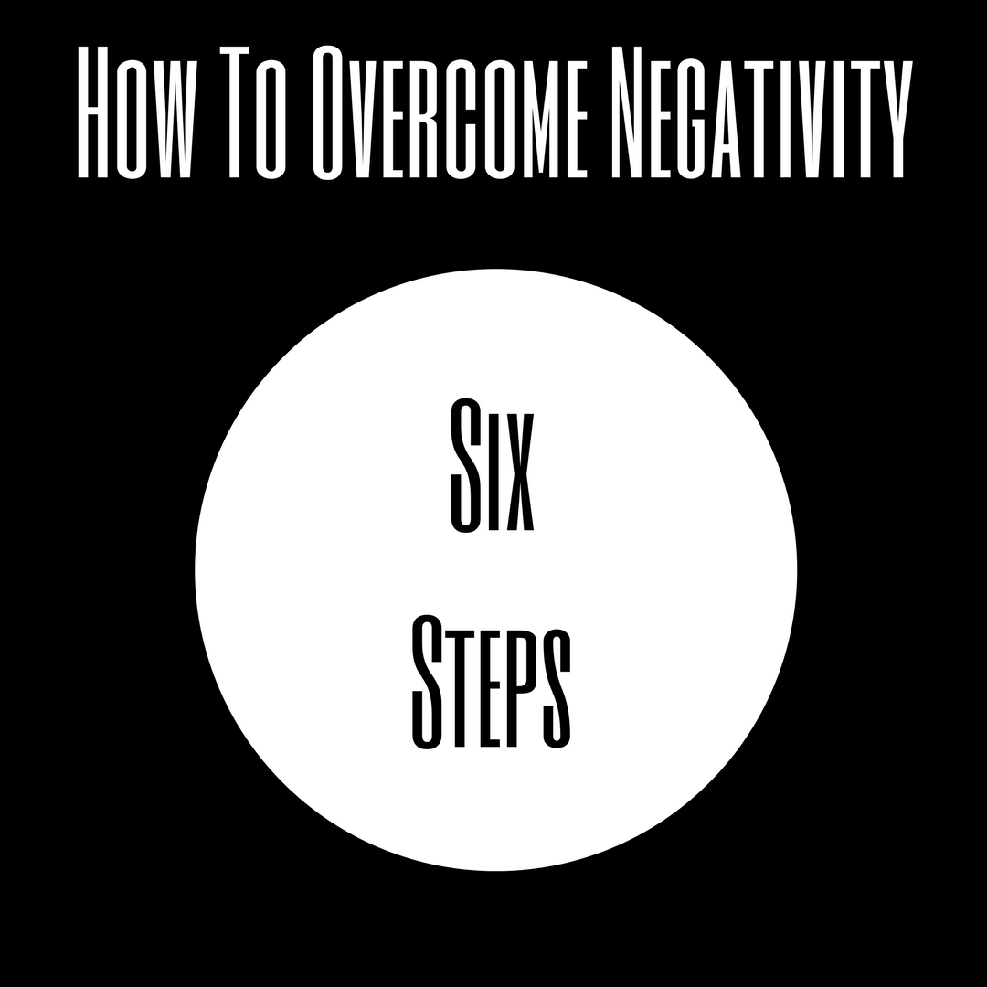 How To Overcome Negativity