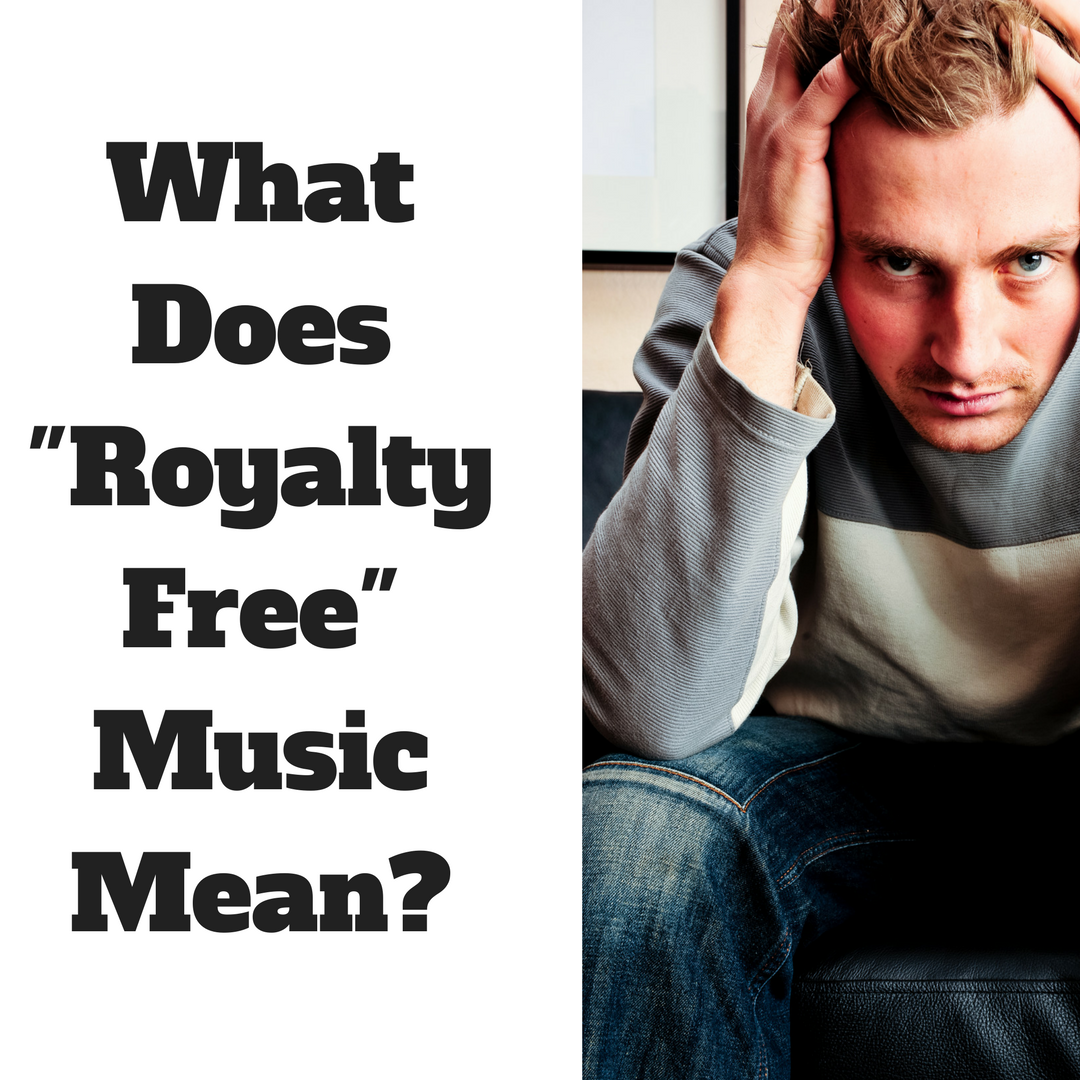 What Does _Royalty Free Music_ Mean_.png