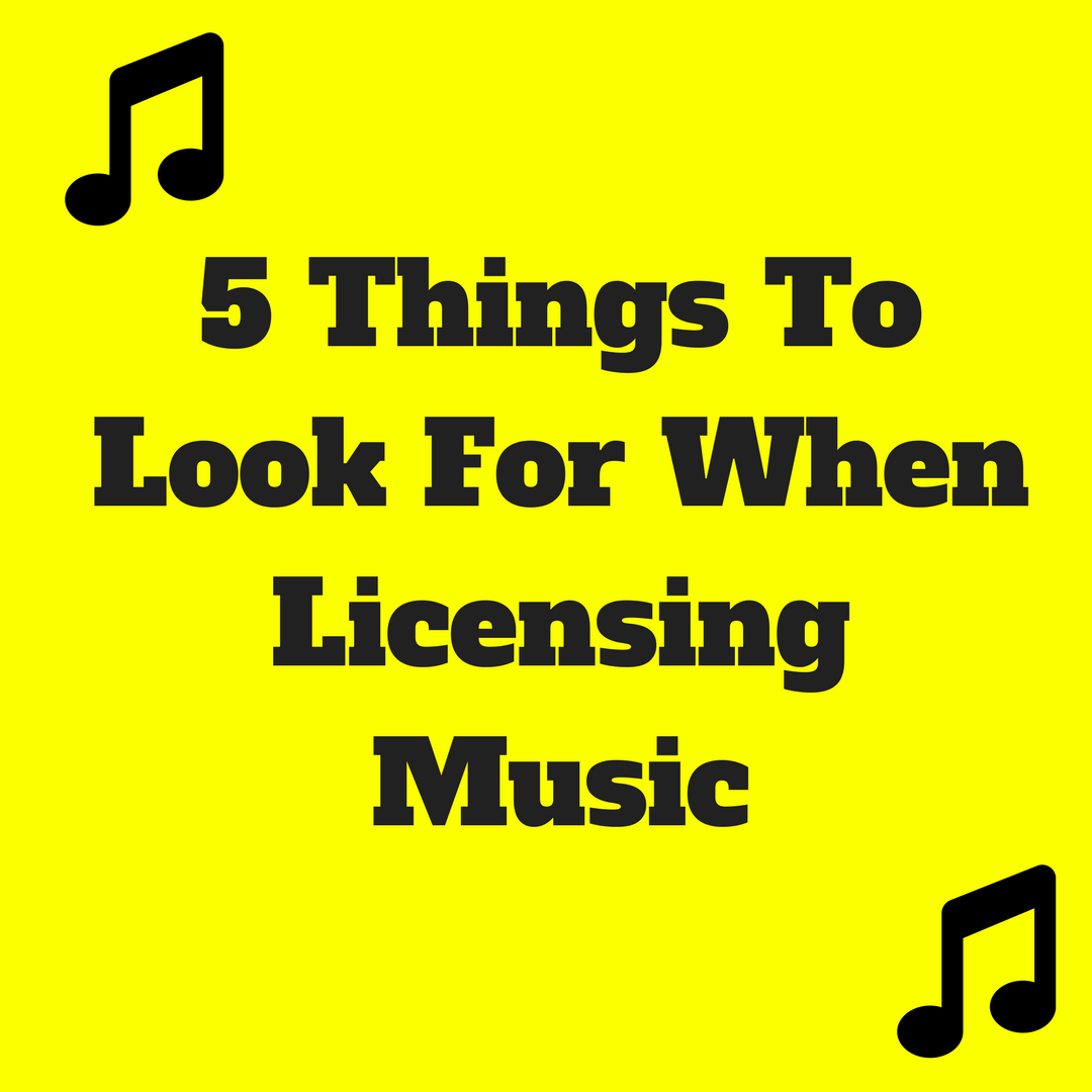 5 Things To Look For When Licensing Music.png