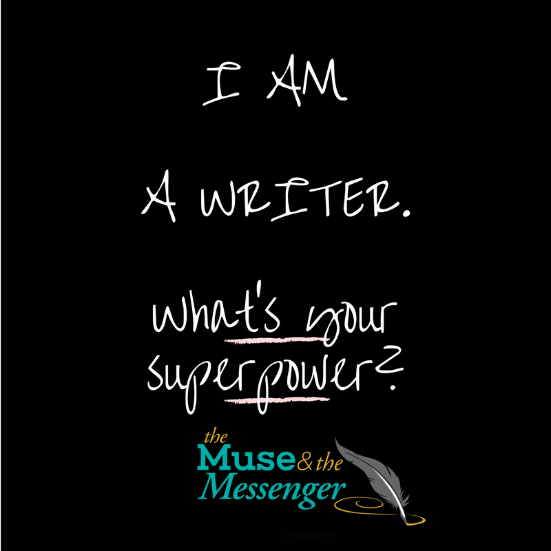I AM A WRITER. What's your superpower- (1).png