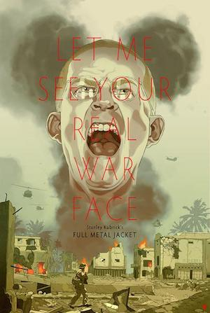 let-me-see-your-real-war-face-2017-tomer-hanuka-full-metal-jacket-movie-poster_grande.jpg