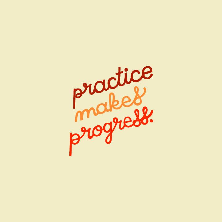 practicemakesprogress.png