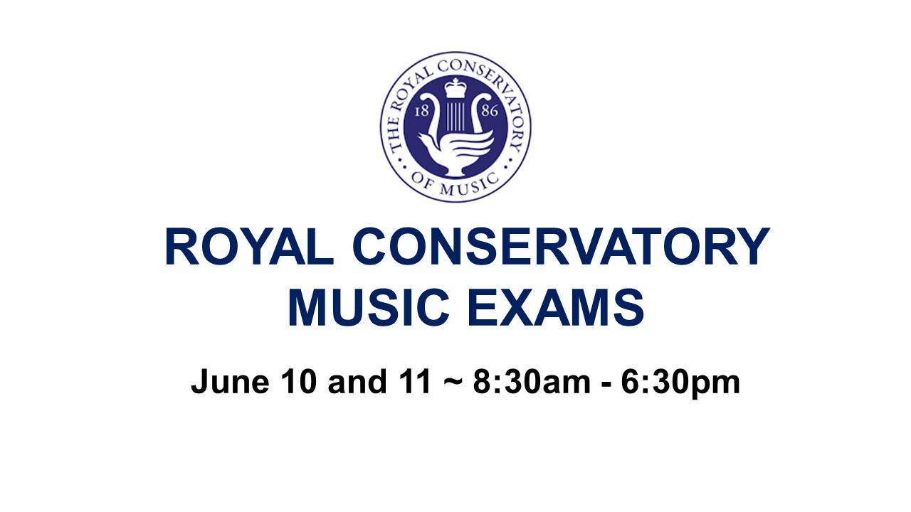Royal Conservatory Examss June 10 and 11.jpg