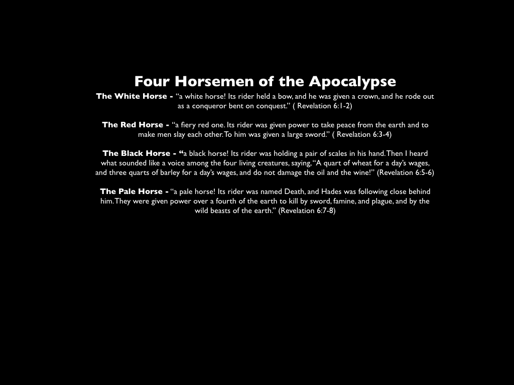 Changing the Four Horse Men in the Middle of the Apocalypse