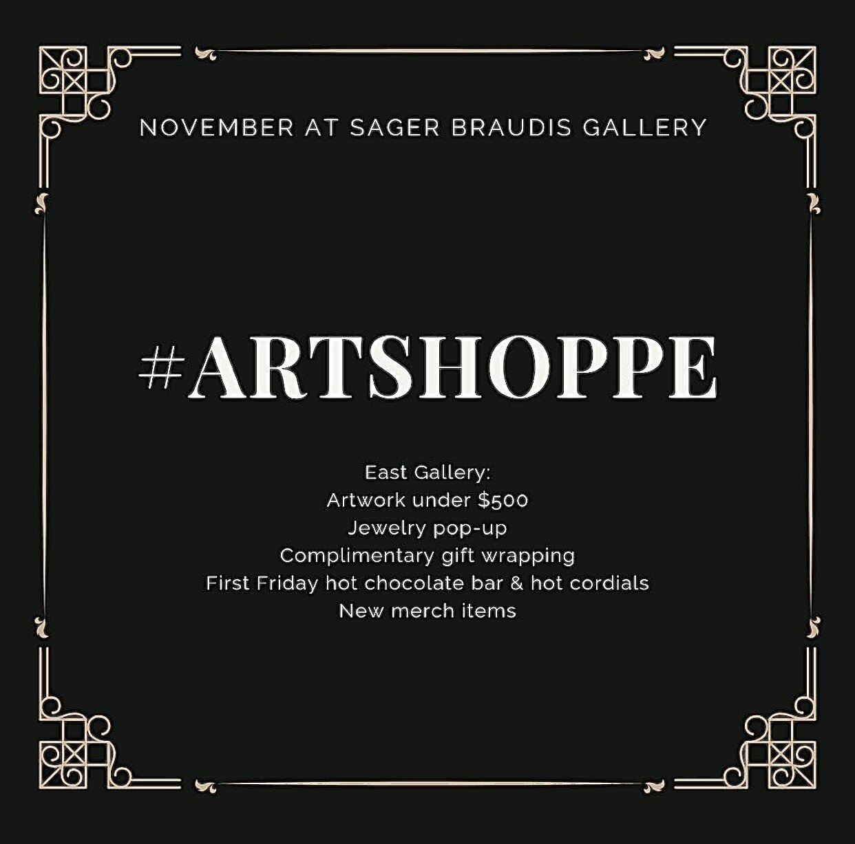 As the holidays approach Sager Braudis' East Gallery will become an 'ARTSHOPPE'! Six of my paintings will up for sale as well as other original artworks created by talented artists. Make sure to stop by Sager Braudis, the first Friday of November and purchase artwork, stocking stuffers, and jewelry that you can gift this holiday season!