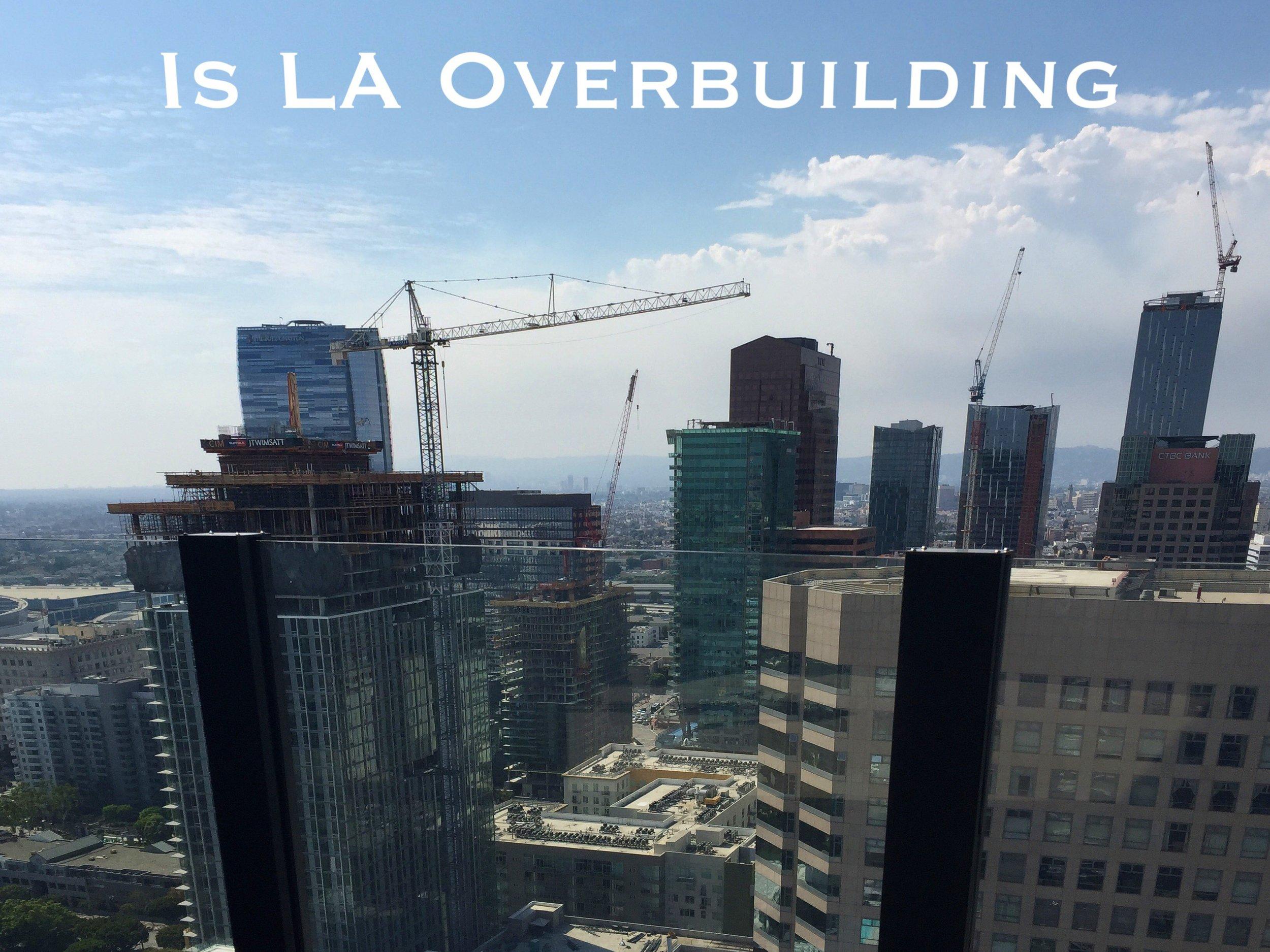 Is LA overbuilding Dane Flanigan.JPG