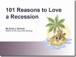 101 reasons to Love a Recession