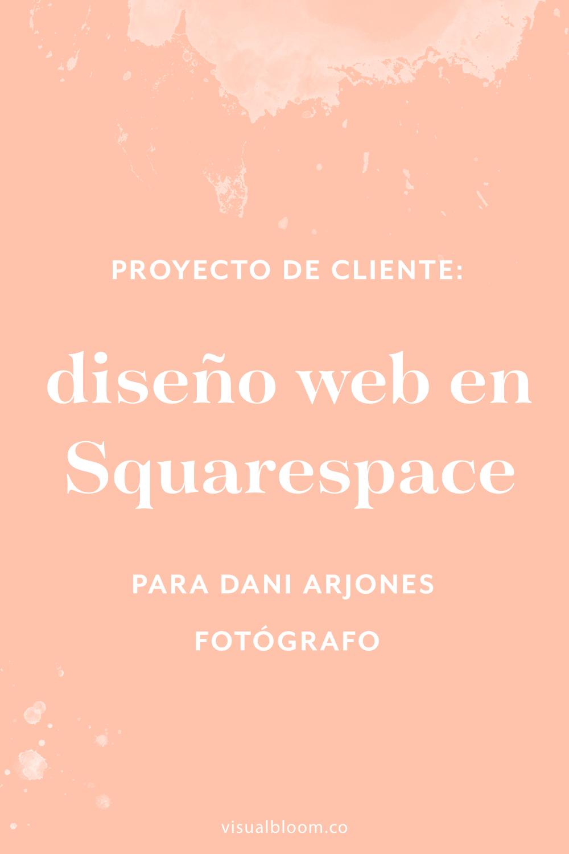 En este post hablo del proceso de diseño web en Squarespace para Dani Arjones, fotógrafo de bodas en Valencia.#Squarespace #DiseñoWeb #SquarespaceEnEspañol #Emprendimiento #Bloggera #NegociosOnline