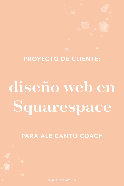 Te cuento, paso a paso, cómo fue el proceso de diseño e implementación en Squarespace de la web de Ale Cantú Coach. #diseñoweb #negociosonline #Squarespace #MarcaPersonal