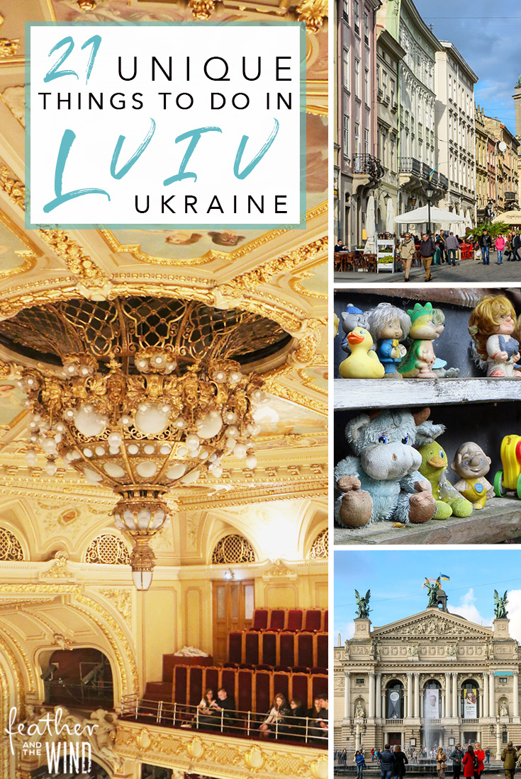 21 Unique Things To Do in Lviv, Ukraine - Feather and the Wind