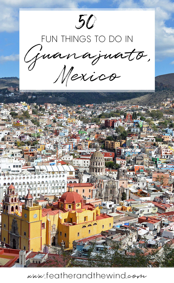 50 Fun Things to do in Guanajuato, Mexico