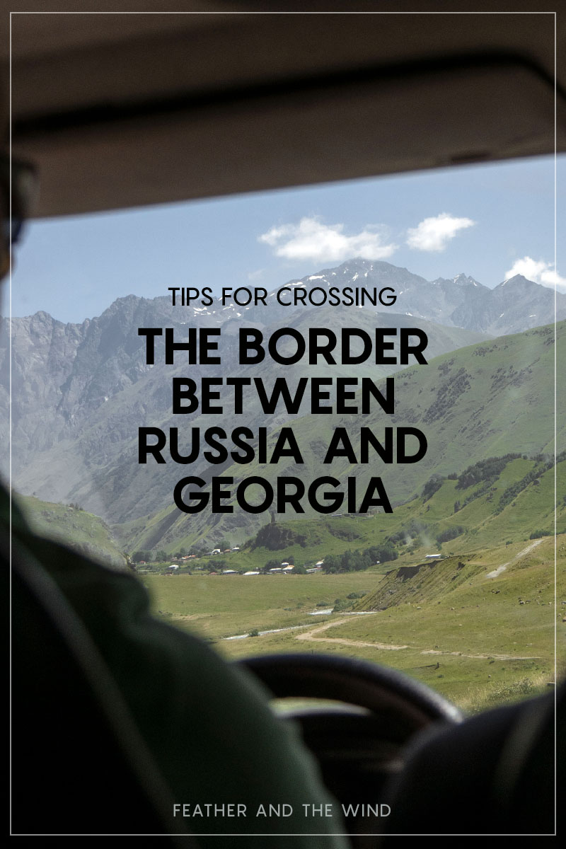 Valuable tips and advice for crossing the border between Russia and Georgia: Our experience on a bus from Vladikazkav to Tbilisi