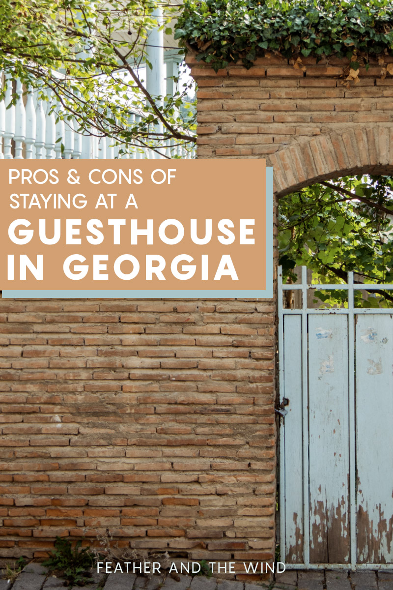 Pros and Cons of Staying at a Guesthouse in Georgia