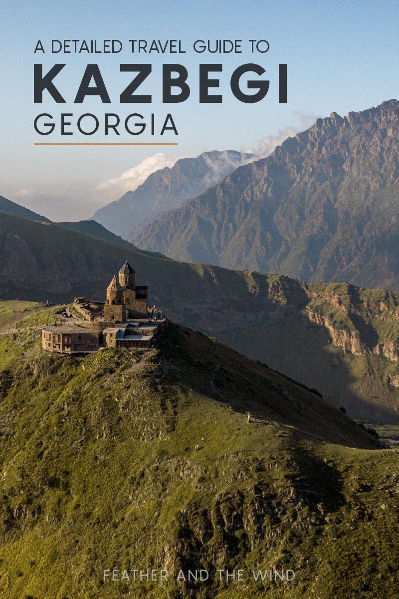 A detailed travel guide to Kazbegi, Georgia