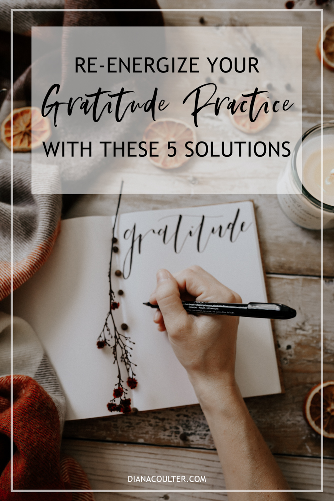 Re-energize Your Gratitude Practice With These 5 Solutions.jpg