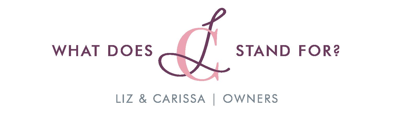 LC - Liz & Carissa