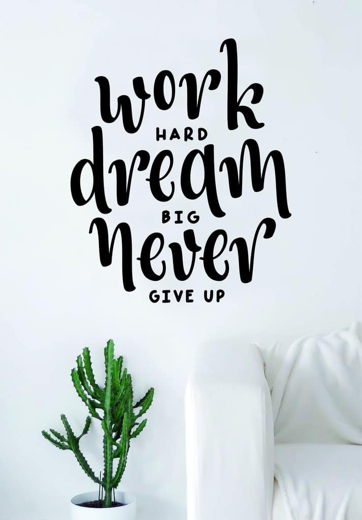 "Image of a white couch on the right and a cactus on the left. Above it are the words ""Work Hard. Dream Big. Never Give Up."""