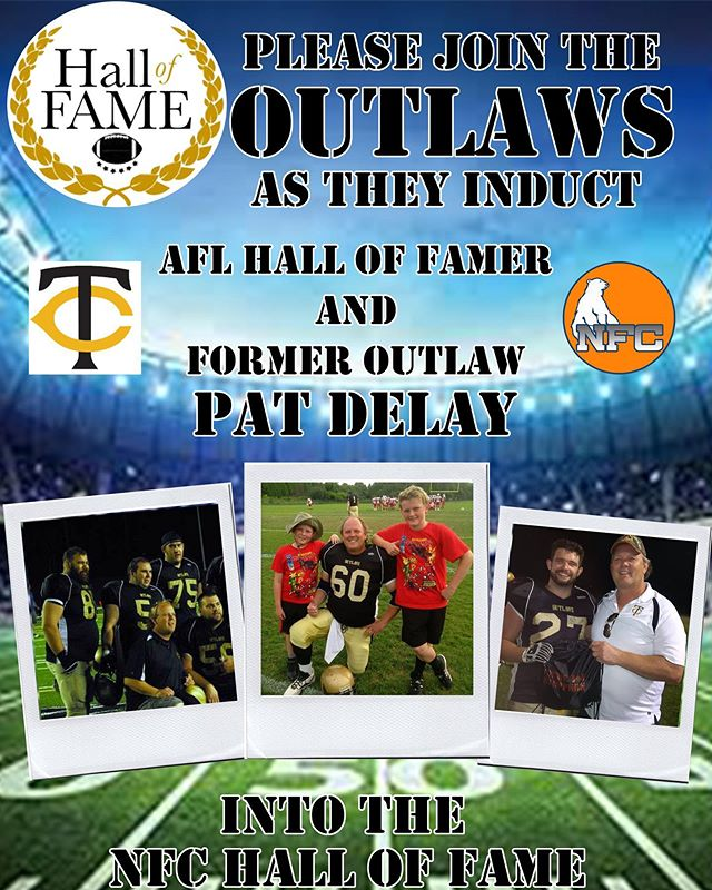 Join the @tcoutlawsfootball in the NFC induction of the one and only @pat.delay.55 into the NFC Hall of Fame. Takes place at half time of our week 4 game against the @ottawasoonersnfc on June 15.