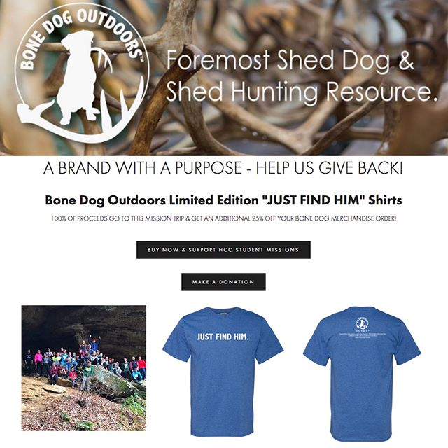 We are so excited to offer this limited edition JUST FIND HIM shirt (Playing off our trademarked Just Find It) HELP SUPPORT OUR STUDENT MISSIONS TRIP! $10 - Bone Dog Outdoors is donating 100% of the proceeds to this effort. ALSO With purchase Get 25% OFF ALL MERCHANDISE! Promo Code: ROBLEALTO #followchrist #roblealto #sheddoglife #labrador #sit #sheds #bonedogoutdoors #bonedog #bone #bonedogs #shed #nashda #family #faith #community #sheddogoutdoors #sheddogintraining #sheddog #ohioSHEDclub #elkantlers #hunting #education #dogs #deerantlers #shedantlers #dokkendog #dogbone #gunnerkennels