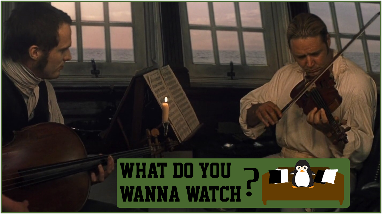 Episode 13 - Do You Wanna Watch Master and Commander.png