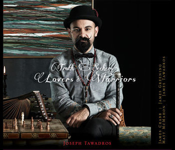 Joseph Tawadros - Truth Seekers, Lovers and Warriors