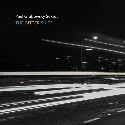 Paul Grawbowsky Sextet - The Bitter Suite