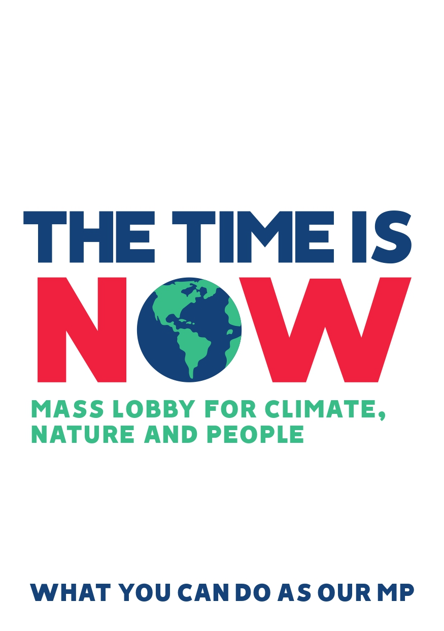 Lobby asks briefing, The Time Is Now: mass lobby for climate, nature, and people