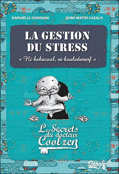 La gestion du stress - Ni babacool, ni bouldenerf