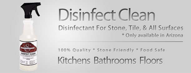 DISINFECT CLEAN  Ready to use disinfectant. Formulated to clean, deodorize and disinfect hard surfaces  WHERE TO USE  Use on any smooth natural stone surface (marble, travertine, limestone, granite, slate etc.) as well as ceramic / porcelain tile and composition flooring.  DIRECTIONS  Shake well before using. Apply to surface and wipe with a paper towel or soft cloth. For proper disinfecting, surface must remain wet for 10 minutes
