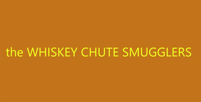 The Whiskey Chute Smugglers