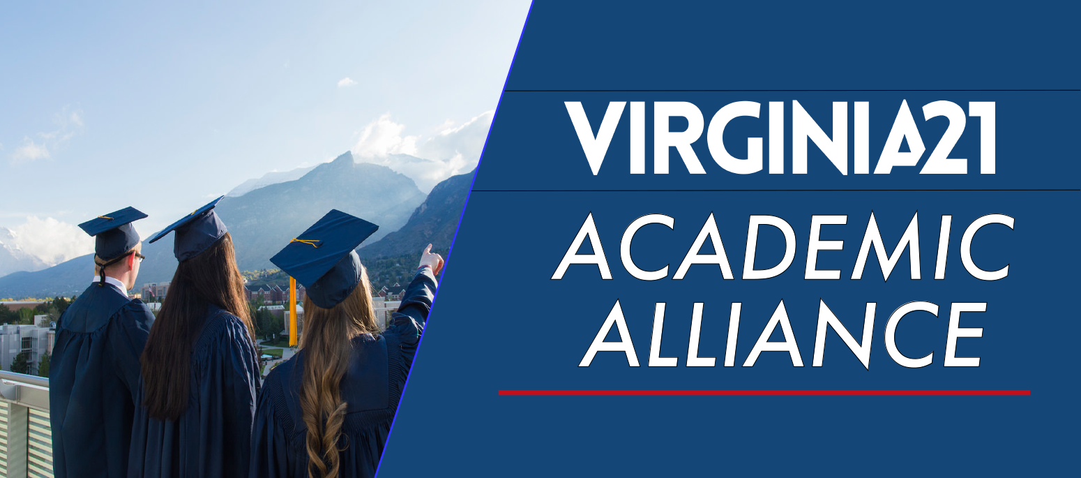 Virginia21's Academic Alliance is a new coalition of our partners in protecting and enhancing higher education here in Virginia. The Academic Alliance is composed of policy leaders and higher education experts from across the state, and their support is crucial to giving our students the tools they need to effectively advocate on the issues that matter most to them.