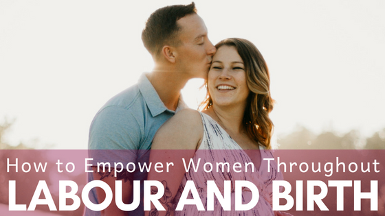 How+to+empower+women+throughout+labour+and+birth.png