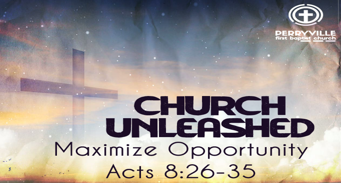 Unleashed to Maximize Gospel Opportunities.png