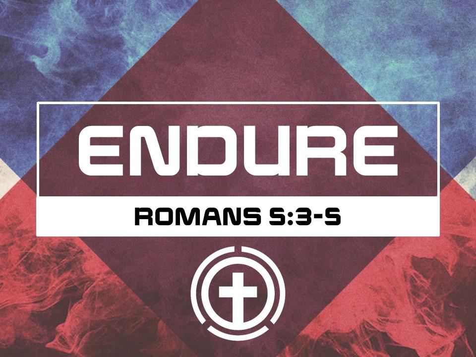 OBEY #3a-ENDURE-Romans 5.3-5.jpg