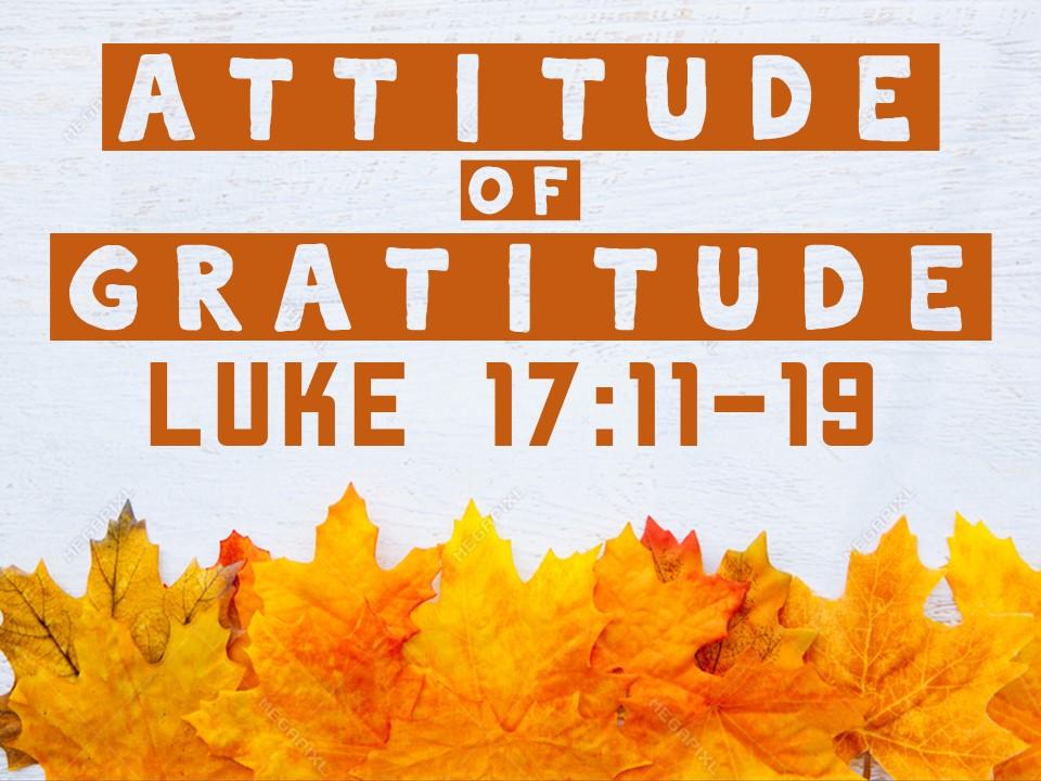 Attitude of Gratitude Luke 17.11-19.jpg