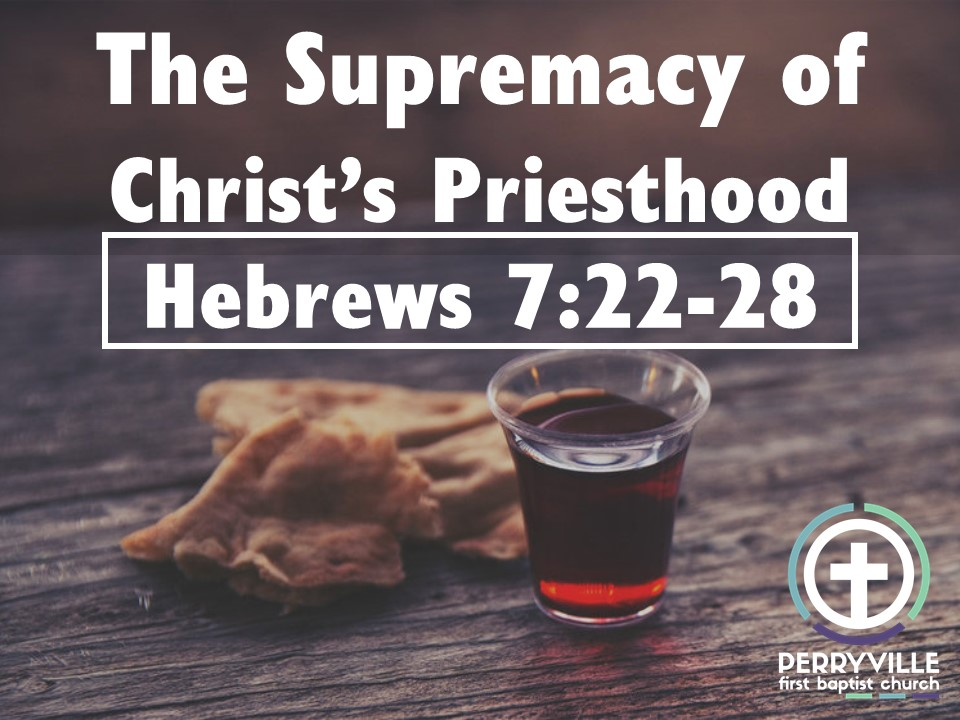 Supremacy of Christ's Priesthood Hebrews 7.22-28.jpg