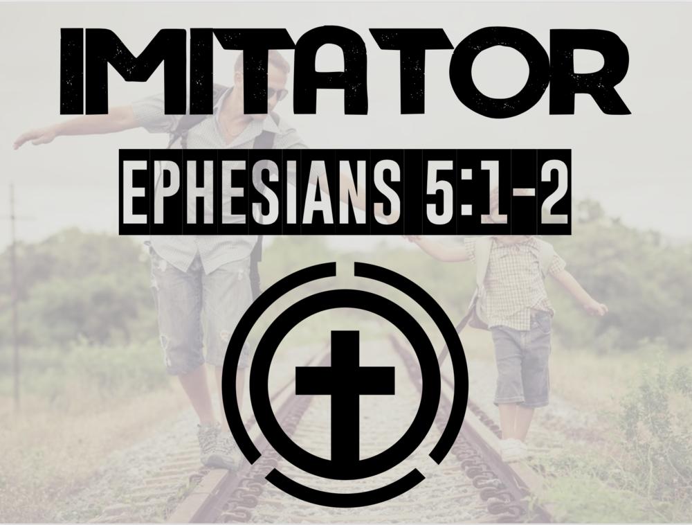 Imitator | Ephesians 5:1-2 PVFBC podcast