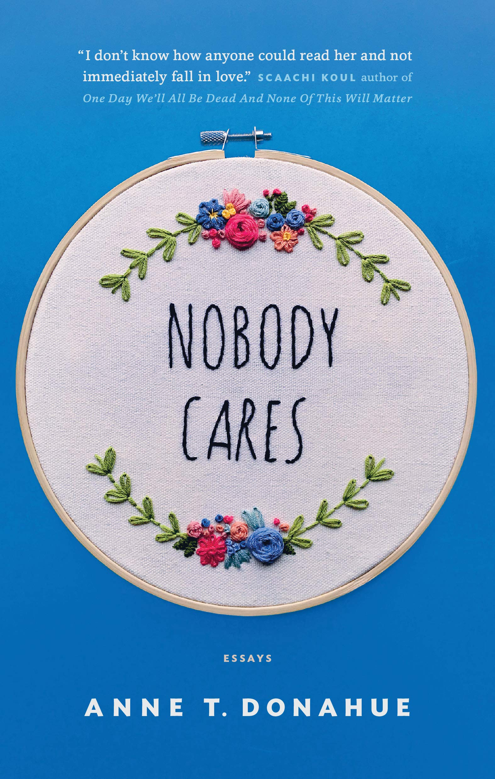 Nobody Cares: Essays by Anne T. Donahue