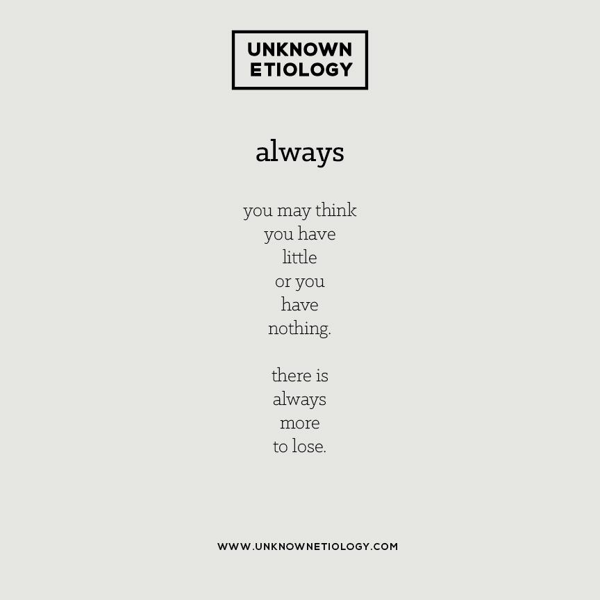 unknown-etiology-always-more-to-lose-poem.jpg
