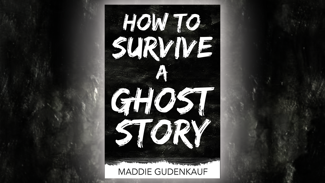 How to Survive a Ghost Story - YA Paranormal Comedy