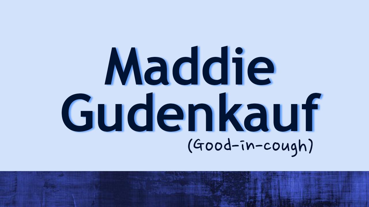 Contact Maddie Gudenkauf