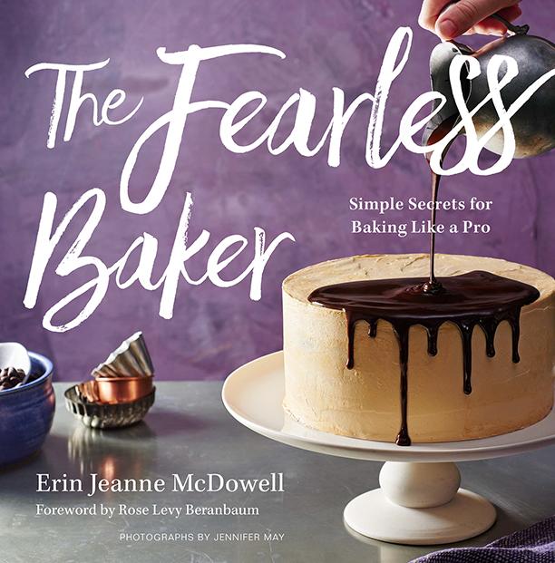 The Fearless Baker by Erin Jeanne McDowell