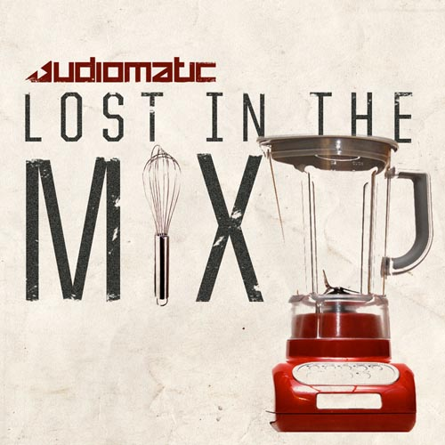 251.Audiomatic - Lost in the Mix EP v2-2_1500.jpg