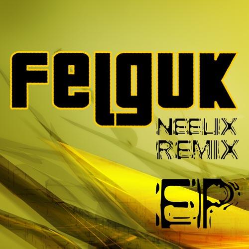 301.Felguk Neelix Remixes.jpg